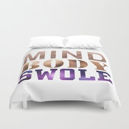 Mind, Body, & Swole Duvet Cover