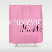 hustle Shower Curtains featuring HUSTLE by Chloe Laura