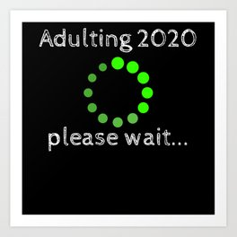Adulting Please Wait Loading Birthday Art Print