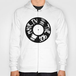 Made in the 90s Vinyl Hoody
