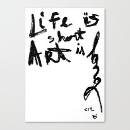 Life is short Art is long Canvas Print