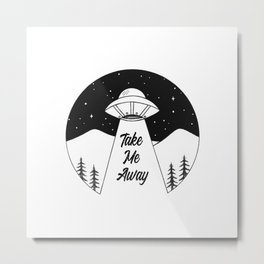 'Take Me Away' UFO Metal Print