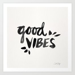 Good Vibes – Black Ink Art Print