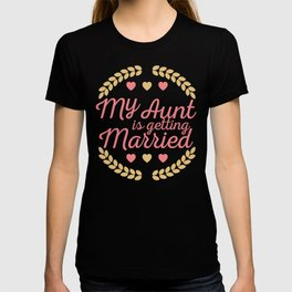 My Aunt Is Getting Married Gift I Funny Wedding product T-shirt
