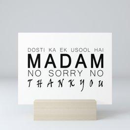 Dosti Ka Ek Usool Hai Madam Mini Art Print