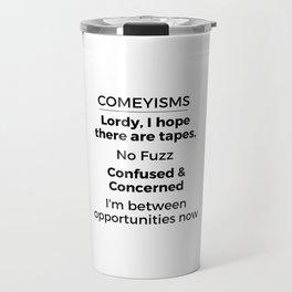 Comeyisms list Travel Mug