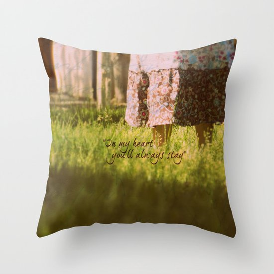 """""""In my heart you'll always stay"""" Throw Pillow"""