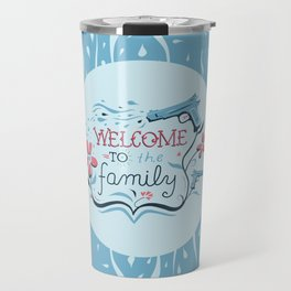 Welcome to the Family Travel Mug