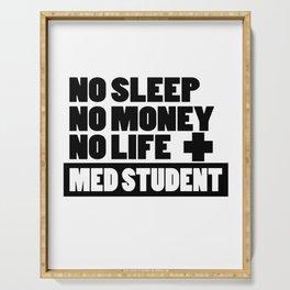 No Sleep No Money No Life + Med Student Serving Tray