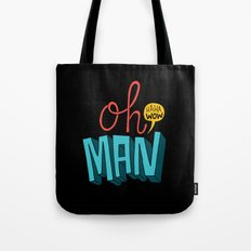 Oh man, haha wow Tote Bag