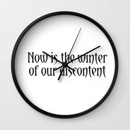 Now is the winter of our discontent - Richard III Shakespeare quote Wall Clock
