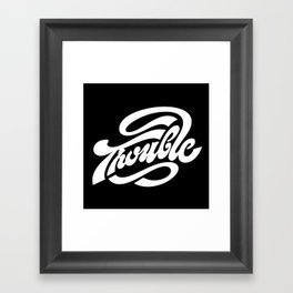 Trouble Framed Art Print
