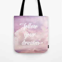 Follow your dreams - pink and purple clouds Tote Bag