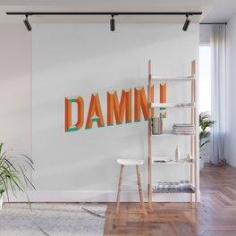 Damn! Wall Mural