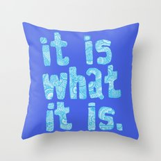 What it is Blue Throw Pillow