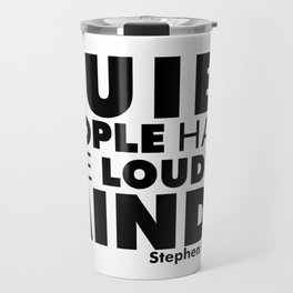 Quiet People have the Loudest Minds | Typography Introvert Quotes White Version Travel Mug