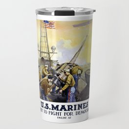 US Marines -- First To Fight For Democracy Travel Mug