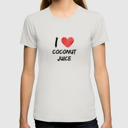 I Love Coconut Juice T-shirt
