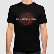 Can I be the Father of Dragons?  Black MEDIUM Mens Fitted Tee