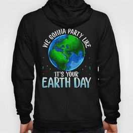 Save Planet Earth Day Everyday Eco Environmental design Hoody