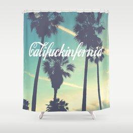 CaliFUCKINfornia Shower Curtain