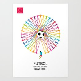 Futbol Brings People Together Art Print