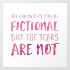 The Characters May Be Fictional But The Tears Are Not - Pink Art Print