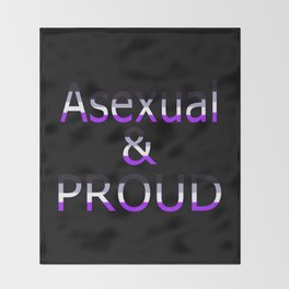 Asexual and Proud (black bg) Throw Blanket
