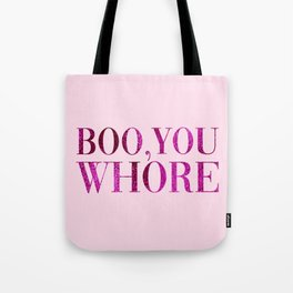 Boo You Whore, Funny Quote Tote Bag