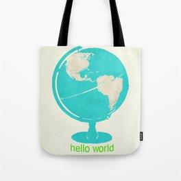 Hello World- inspirational globe typography Tote Bag