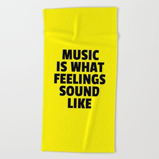 Music Feelings Sound Like Quote Beach Towel