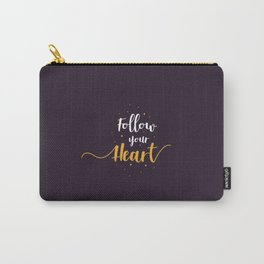 "Hand Lettering Motivational quote ""Follow your heart"" Carry-All Pouch"