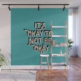 Its Okay to Not Be Okay inspirational quote typography wall art home decor Wall Mural