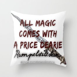 All magic comes with a price Throw Pillow