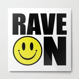 Rave On Music Quote Metal Print
