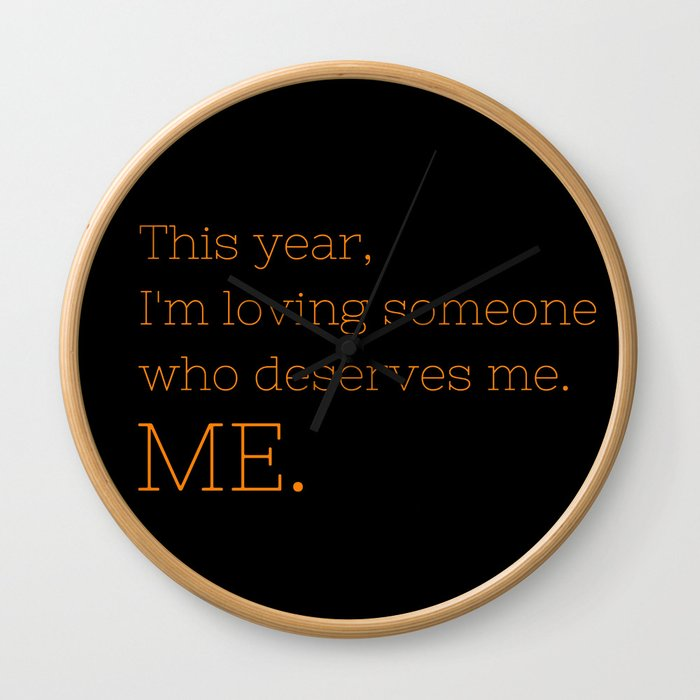 I'm loving someone who deserves me. ME - OITNB Collection Wall Clock