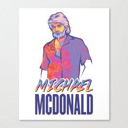 Michael McDonald Canvas Print