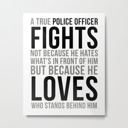 The True Police, Police Officer Quotes Metal Print