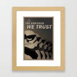 In The Emperor We Trust - PROPAGANDA POSTER Framed Art Print