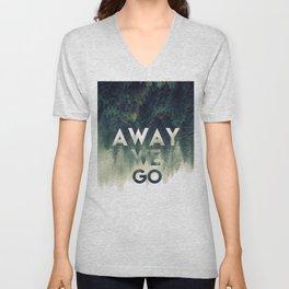 Away We Go  Unisex V-Neck
