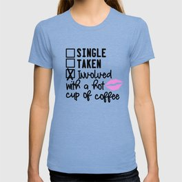 Involved With A Hot Cup Of Coffee T-shirt