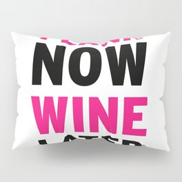 Plank Now Wine Later Pillow Sham