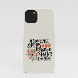 If You Want Apples You Have To Shake The Trees Handdrawn Lettering iPhone Case