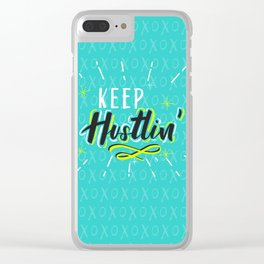 Keep Hustlin' Clear iPhone Case