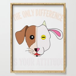 """""""The Only Difference Is Your Attitude"""" tee design. Makes a unique and wonderful gift to your friends Serving Tray"""