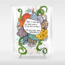 This isn't a shell, it's my personality. Shower Curtain