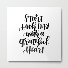 Start each day Metal Print