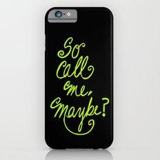 Call me maybe song lyrics Slim Case iPhone 6s