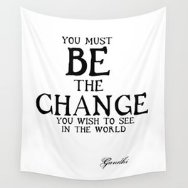 Be The Change - Gandhi Inspirational Action Quote Wall Tapestry