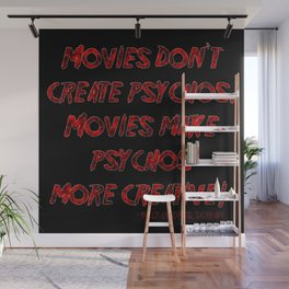 Movies Don't Create Psychos Wall Mural